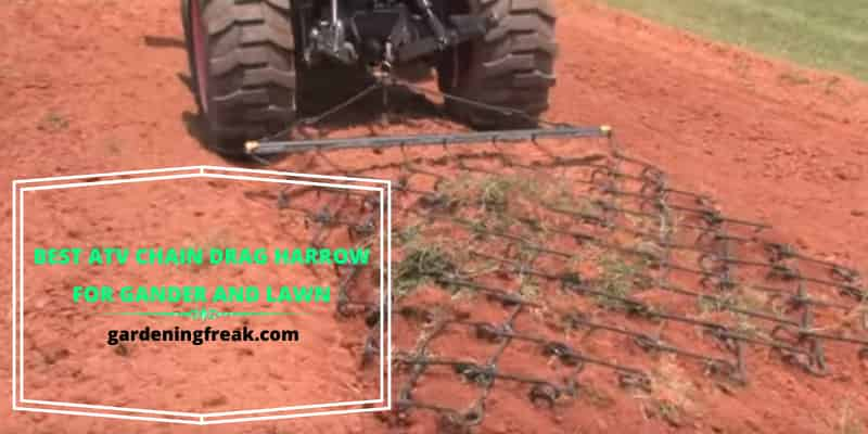 Best atv chain drag harrow for gander and lawn