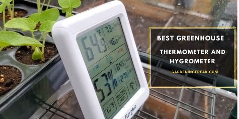 best greenhouse thermometer and hygrometer